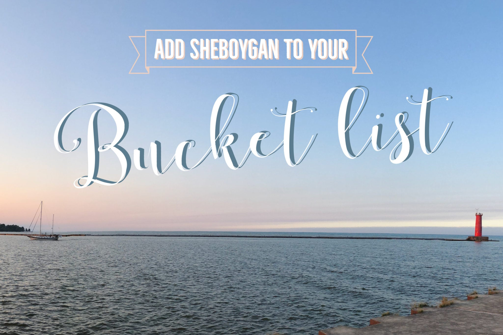 Sheboygan Bucket-List