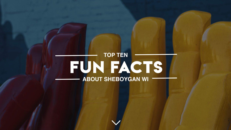 Top 10 Fun Facts About Sheboygan